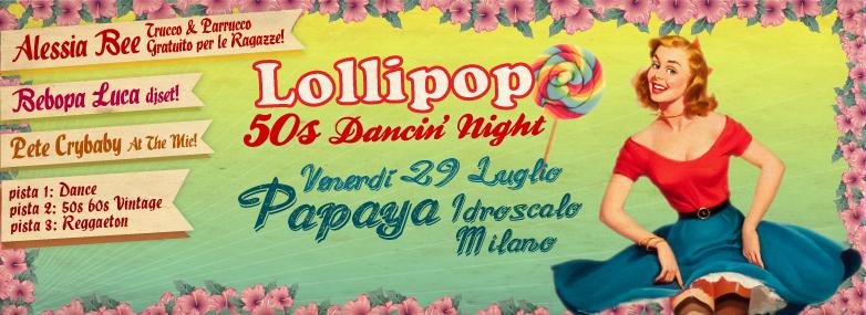 Lollipop 50s Night - Papaya Idroscalo Milano
