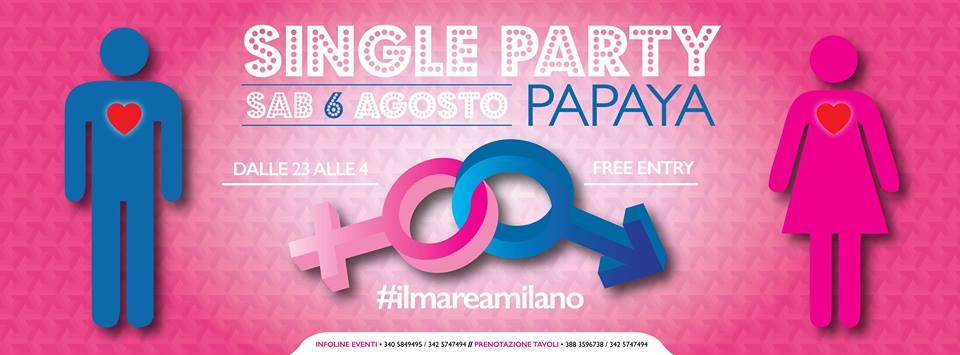 Single Party - Papaya Idroscalo Milano