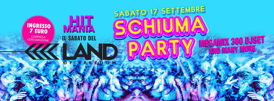 Schiuma Party | Land Of Freedom