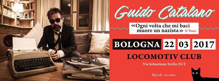 Guido Catalano al Locomotiv di Bologna