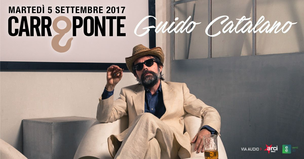 Guido Catalano al CarroPonte