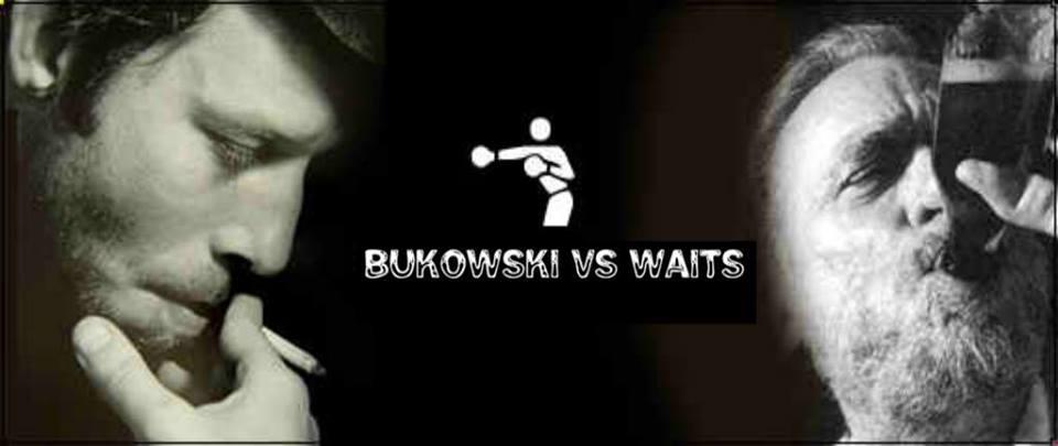 Bukowski vs Waits